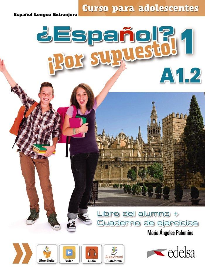 Español por supuesto 1 a1.2. libro del alumno + ejercicios