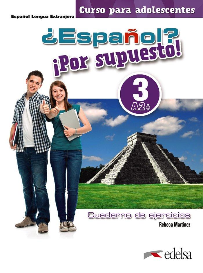 Español por supuesto 3 a2+ libro ejercicio