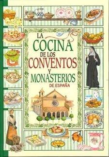 Cocina de conventos y monasterios de españa,la