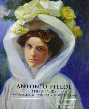 Antonio fillol 1870-1930, naturalismo radical y modernismo