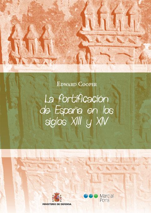 Fortificacion de españa en los siglos xiii y xiv,la