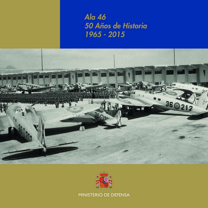 Ala 46. 50 años de historia grafica (1965-2015)