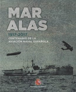 Mar de alas 1917 2017 centenario de la av