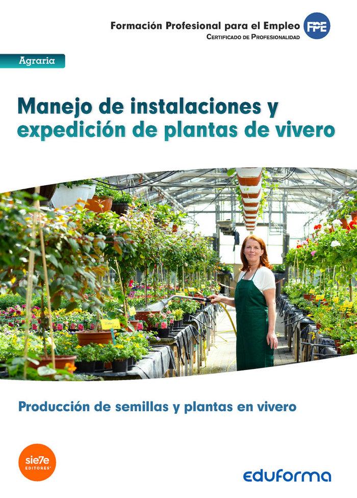 Manejo de instalaciones y expedicion de plantas de vivero