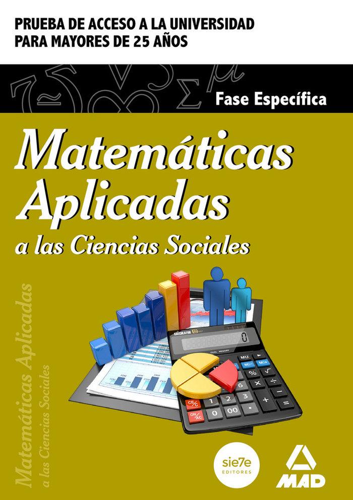 Matematicas aplicadas a las ciencias sociales mayores 25 añ