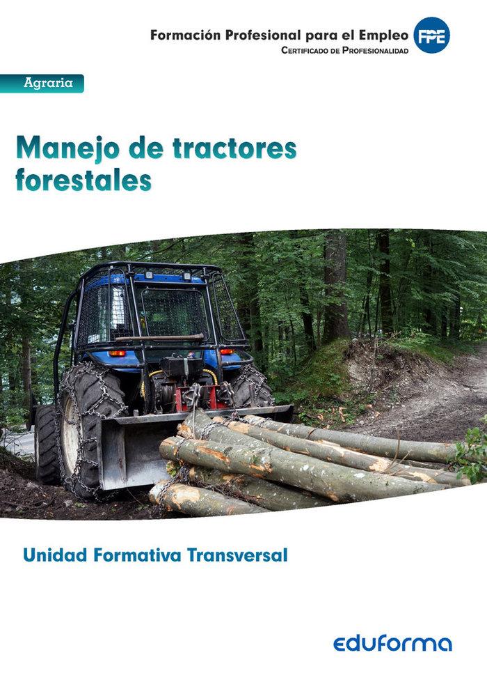 Uf0274: (transversal) manejo de tractores forestales. famili