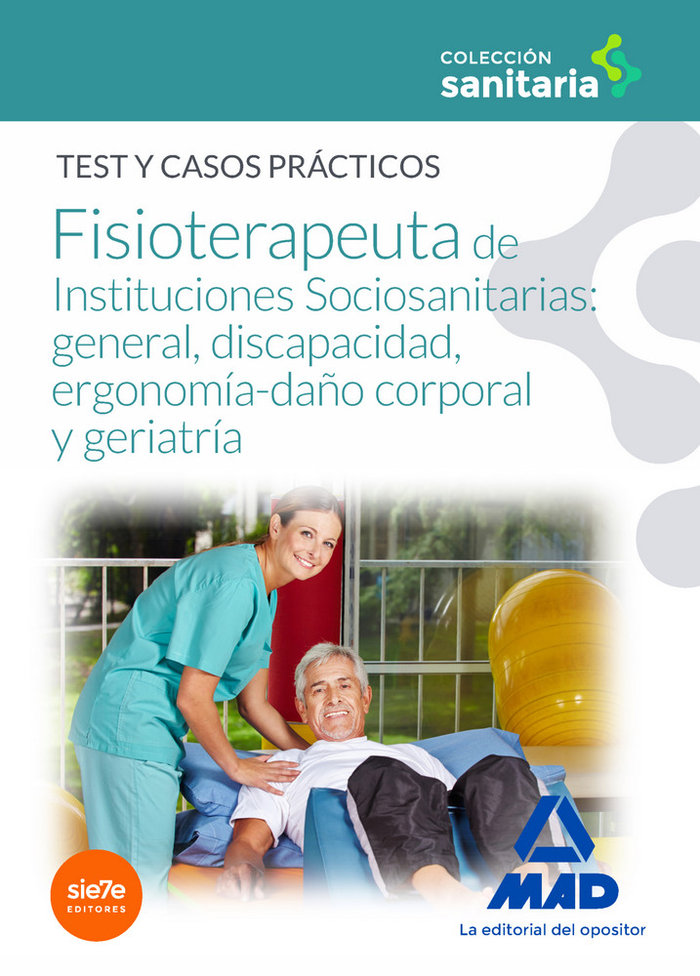 Manual del fisioterapeuta de instituciones sociosanitarias: