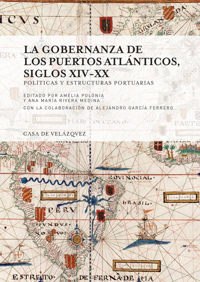 La gobernanza de los puertos atlanticos, siglos xiv-xx