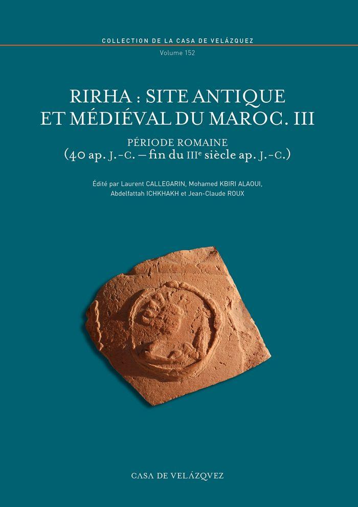 Rirha : site antique et medieval du maroc. iii