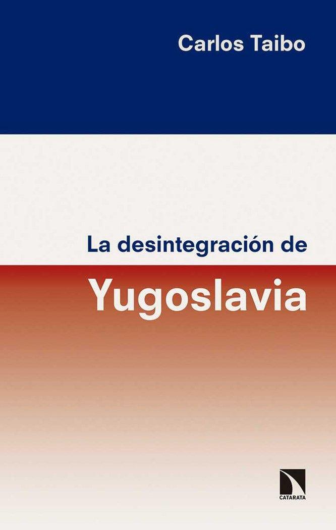 Desintegracion de yugoslavia,la
