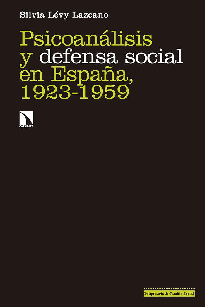 Psicoanalisis y defensa social en españa 1923-1959