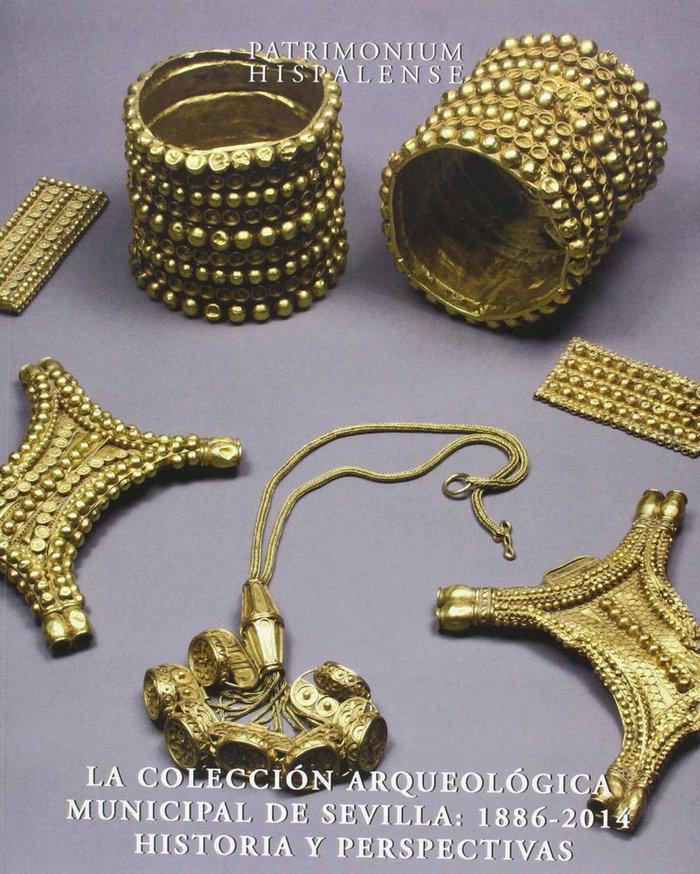 La coleccion arqueologica municipalde sevilla 1886-2014