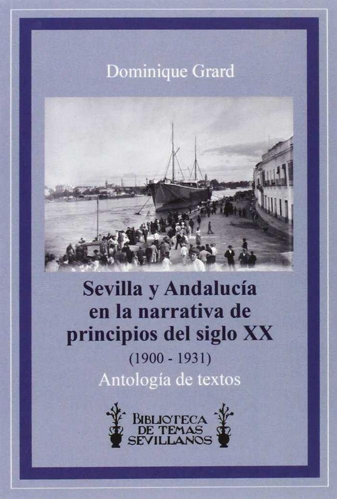 Sevilla y andalucia en la narrativa de principios del siglo