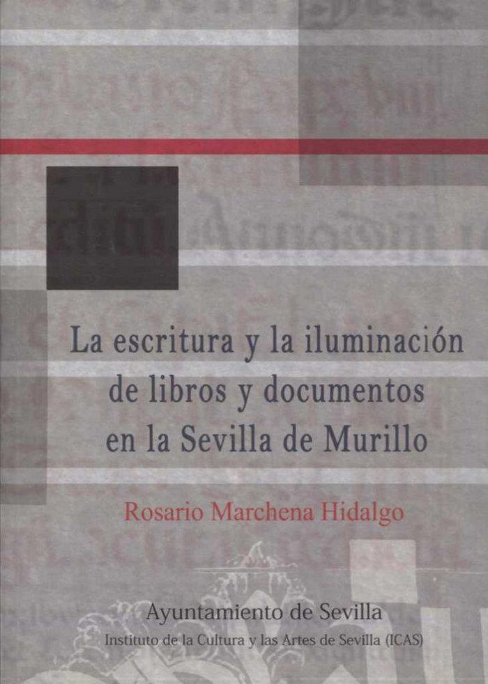 Escritura y la iluminacion de libros y documentos en la sevi