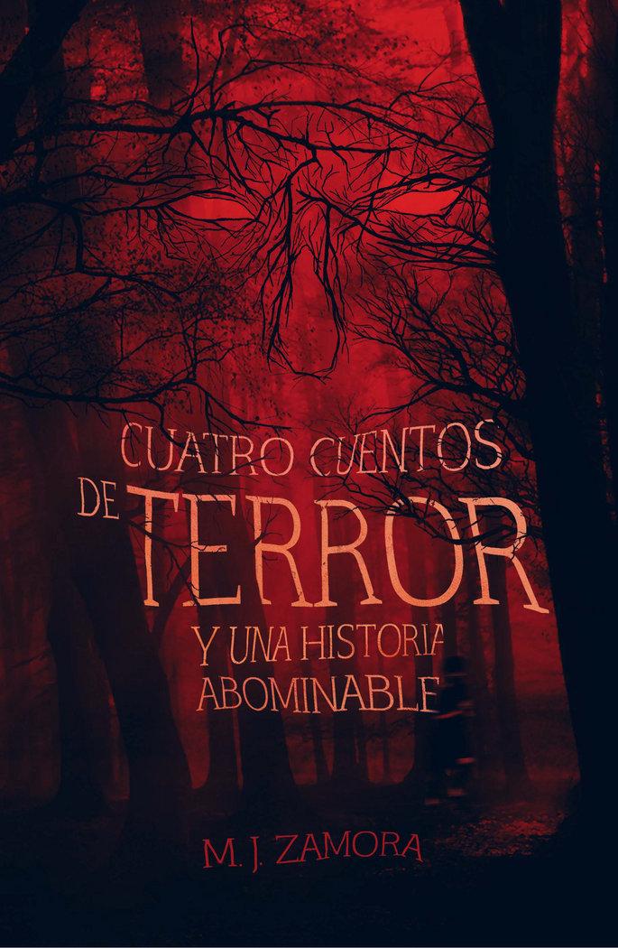 Cuatro cuentos de terror y un relato abominable