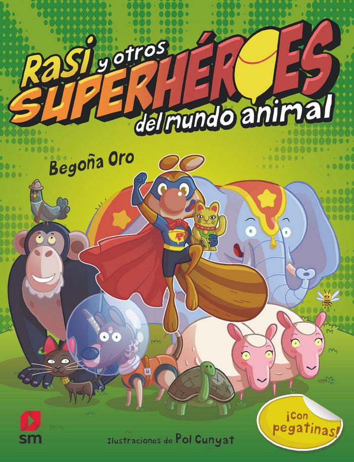 Rasi y otros superheroes del mundo animal