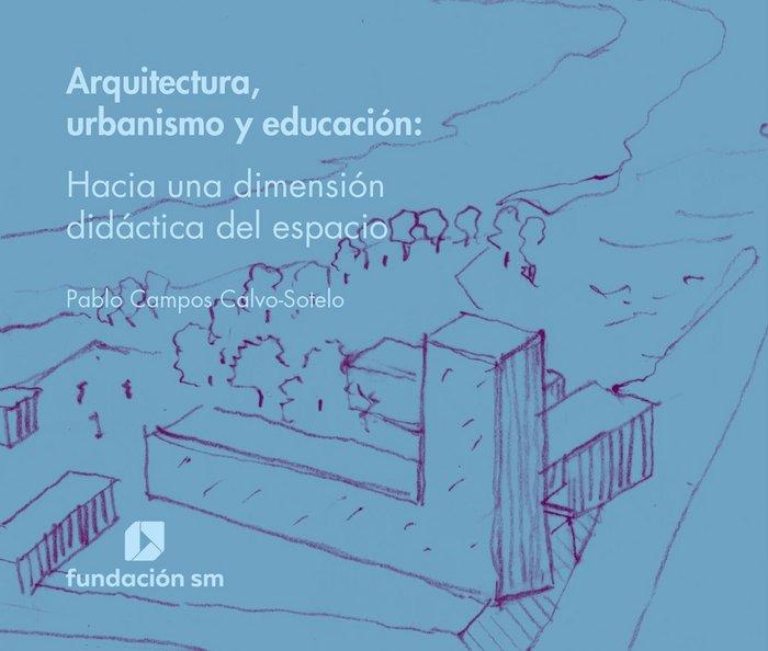 Arquitectura, urbanismo y educacion - hacia una dimension di