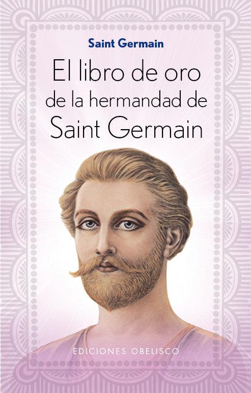 Libro de oro de la hermandad de saint germain,el