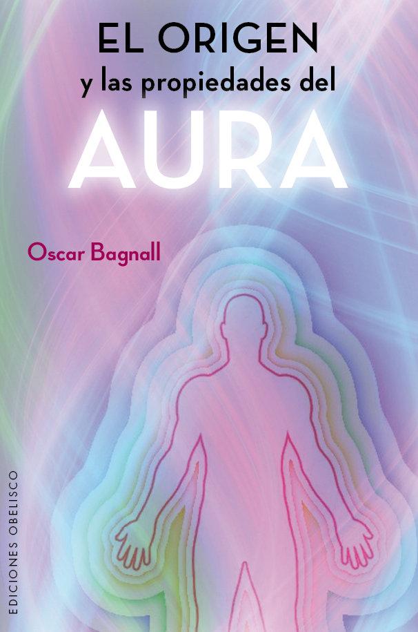 Origen y las propiedades del aura, el