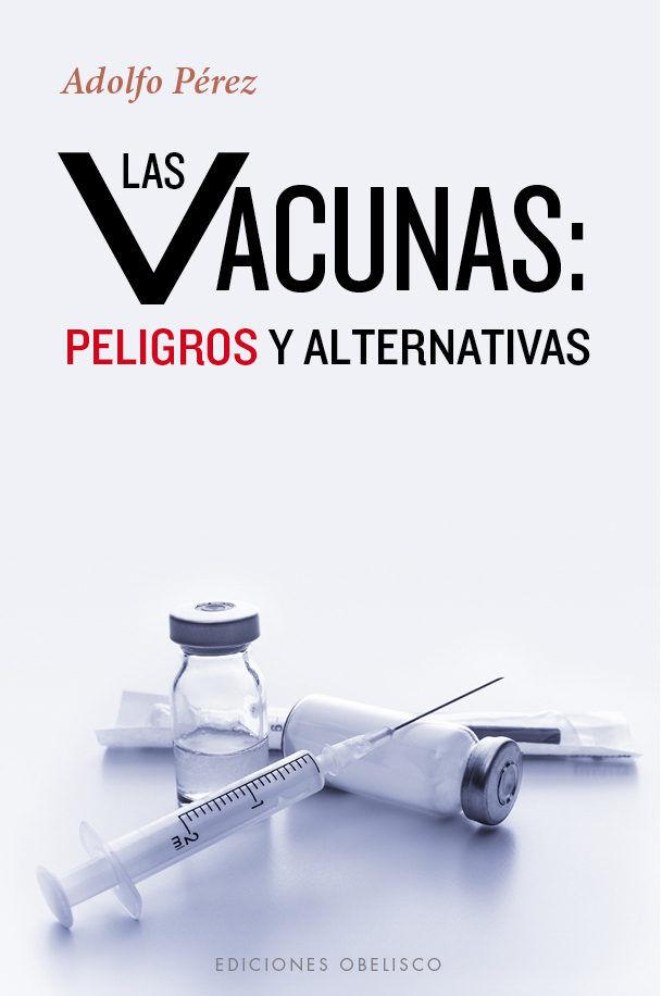 Vacunas peligrosas y alternativas,las