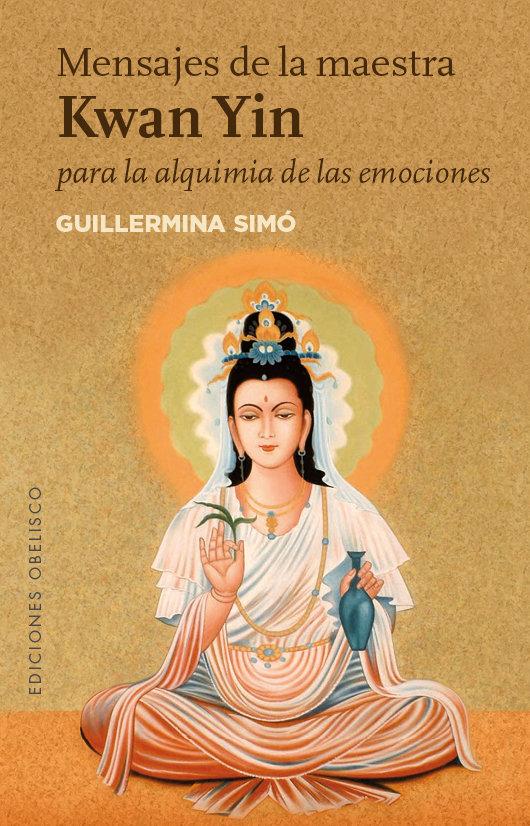 Mensajes de la maestra kwan yin para alquimia de emociones