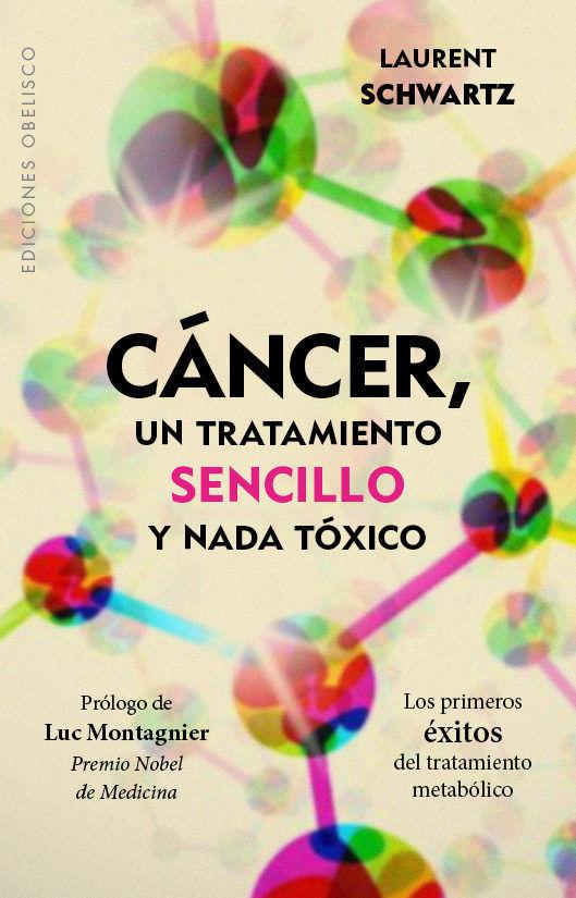 Cancer un tratamiento sencillo y nada toxico