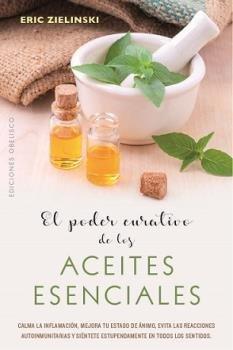 Poder curativo de los aceites esenciales,el