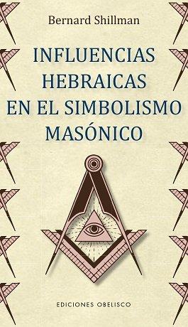 Influencias hebraicas en el simbolismo masonico