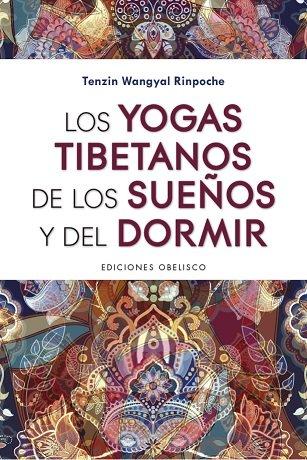 Yogas tibetanos de los sueños y del dormir,los