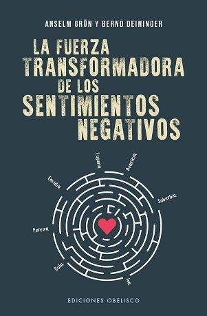 Fuerza transformadora de los sentimientos negativos,la