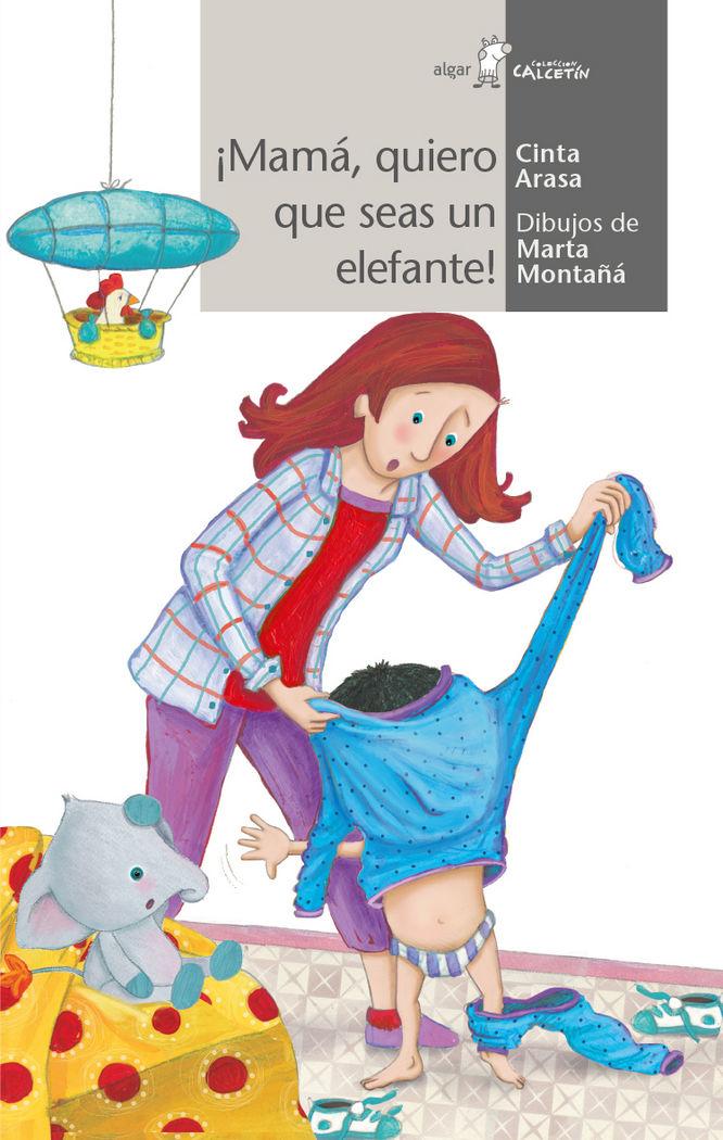 Mama, quiero que seas un elefante