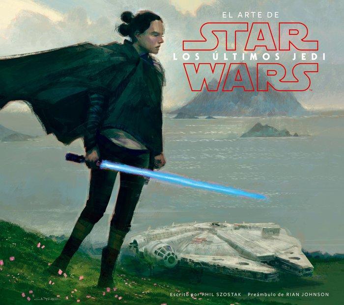 Star wars el arte de los ultimos jedi (ep viii)
