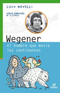Wegener, el hombre que movio los continentes