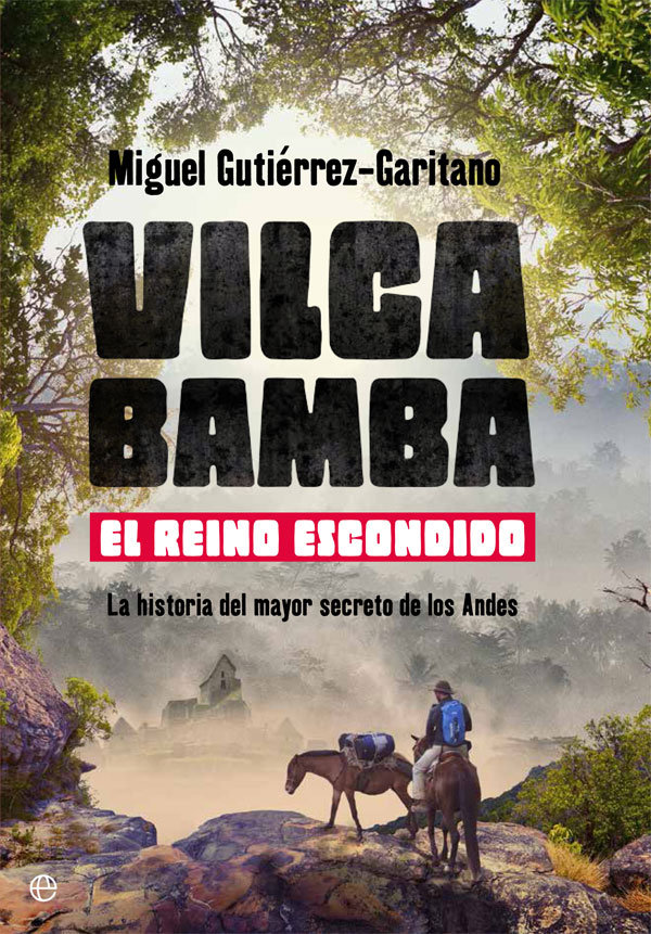 Vilcabamba el reino escondido