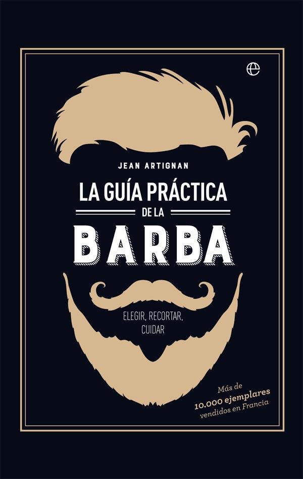 Guia practica de la barba,la