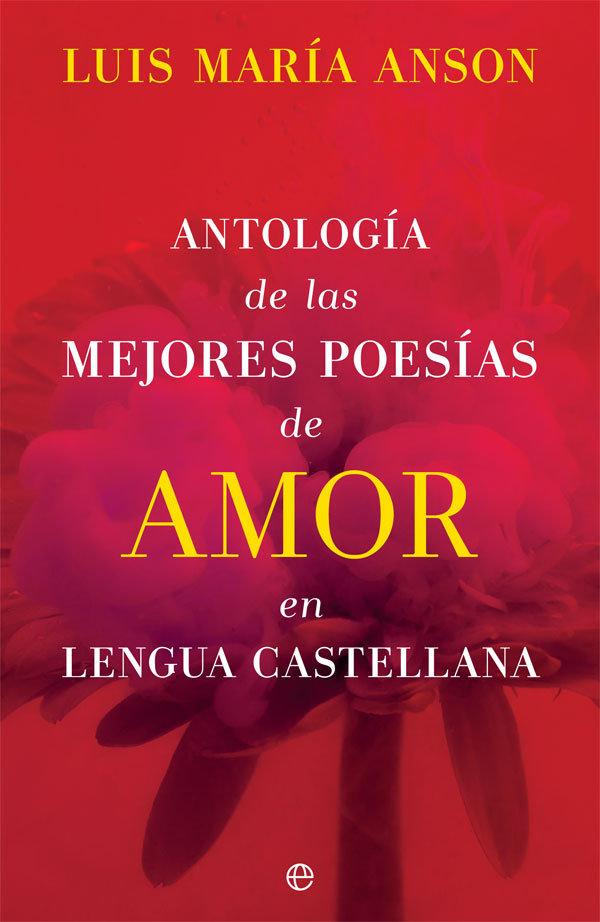 Antologia de las mejores poesias de amor en lengua castellan