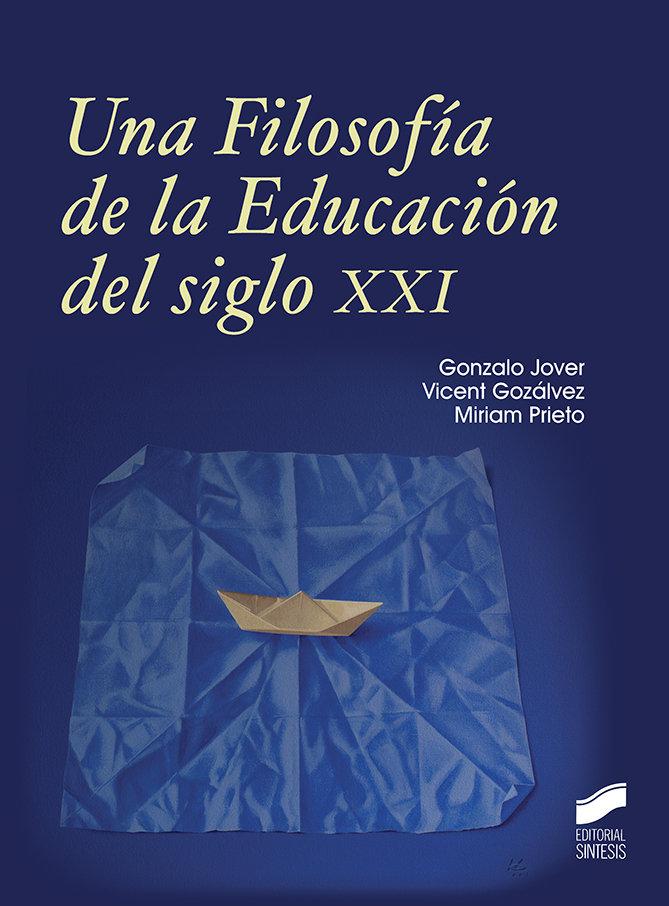 Una filosofia de la educacion del siglo xxi