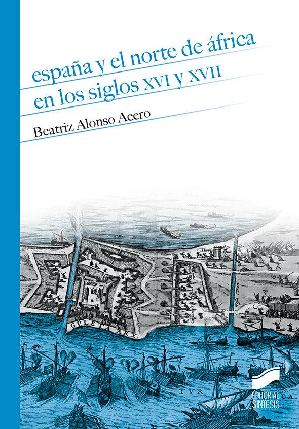 España y el norte de africa en los siglos xvi y xvii