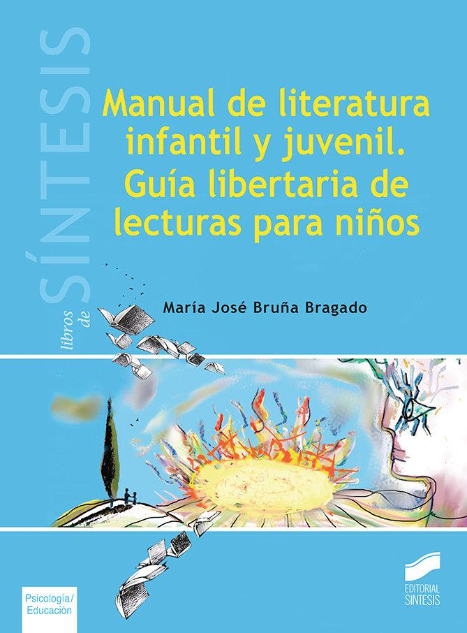 Manual de literatura infantil y juvenil. guia libertaria de
