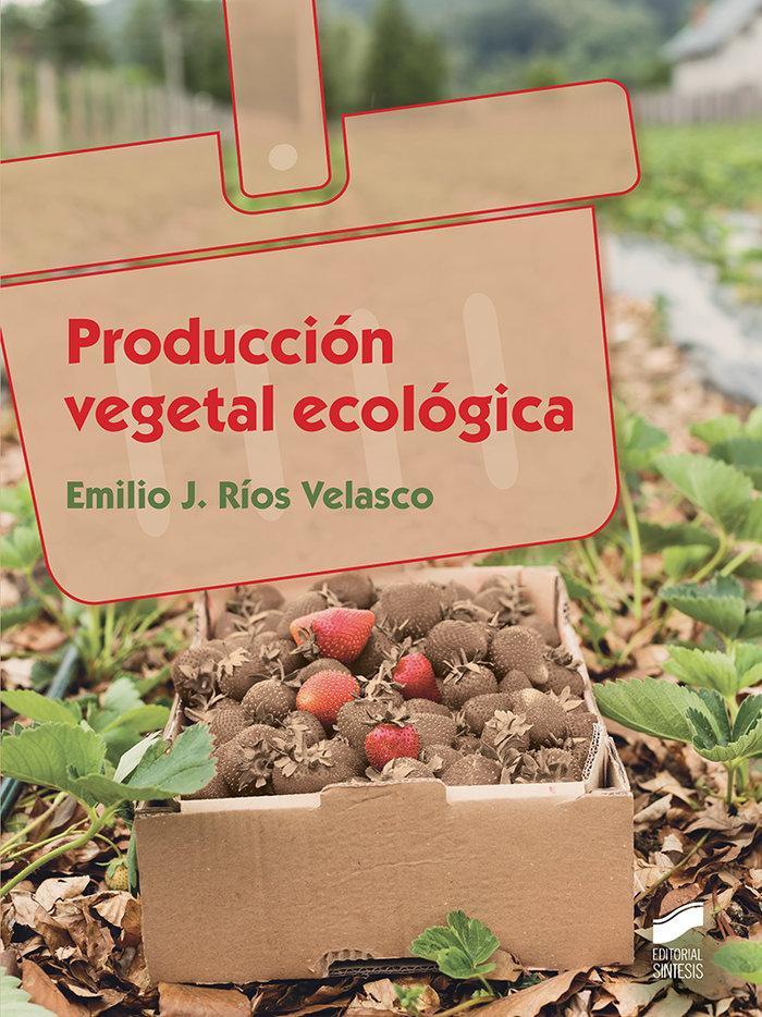Produccion vegetal ecologica