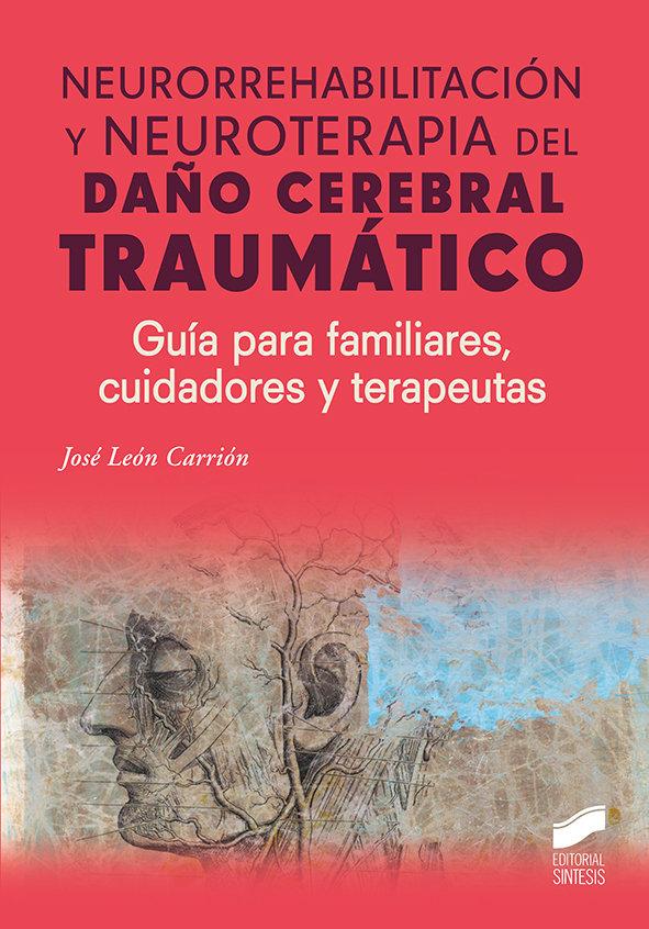 Neurorrehabilitacion y neuroterapia del daño cerebral trauma