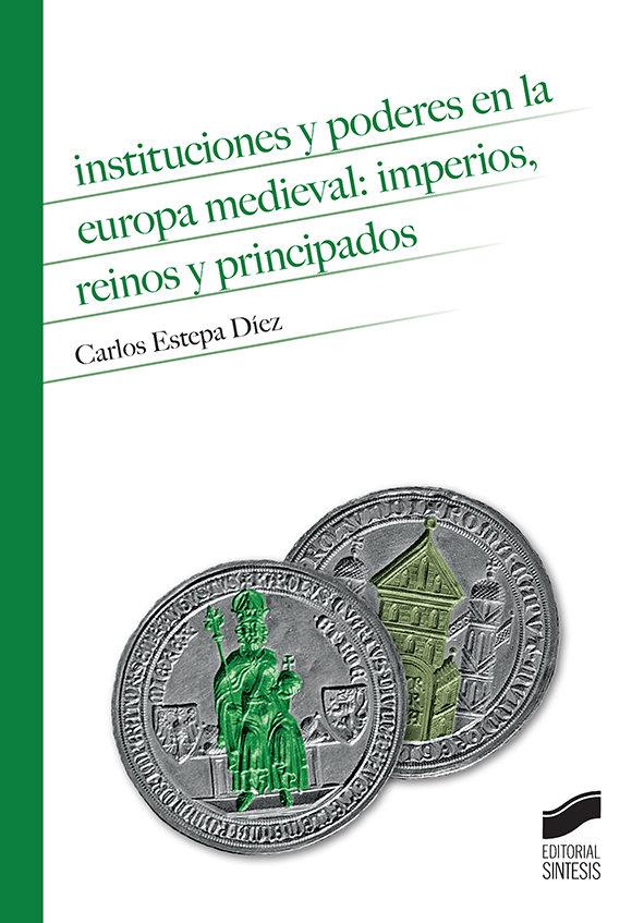 Instituciones y poderes en la europa medieval: imperios, rei