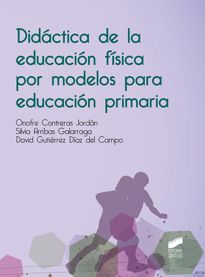 Didactica de la educacion fisica por modelos para educacion