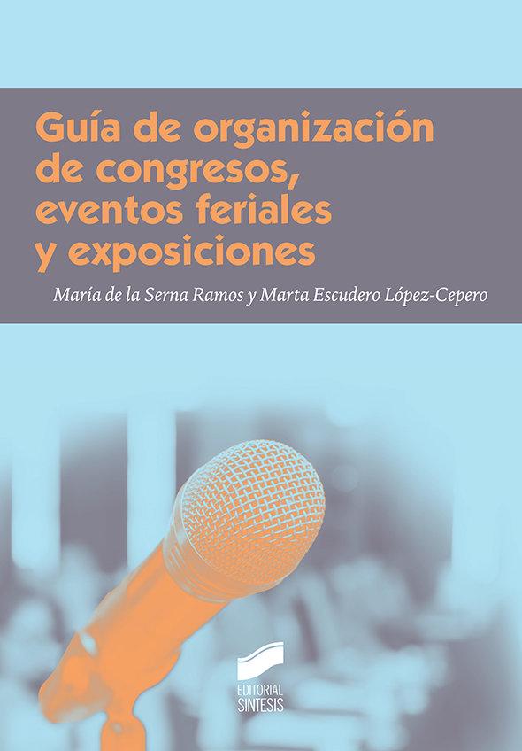 Guia de organizacion de congresos, eventos feriales y exposi