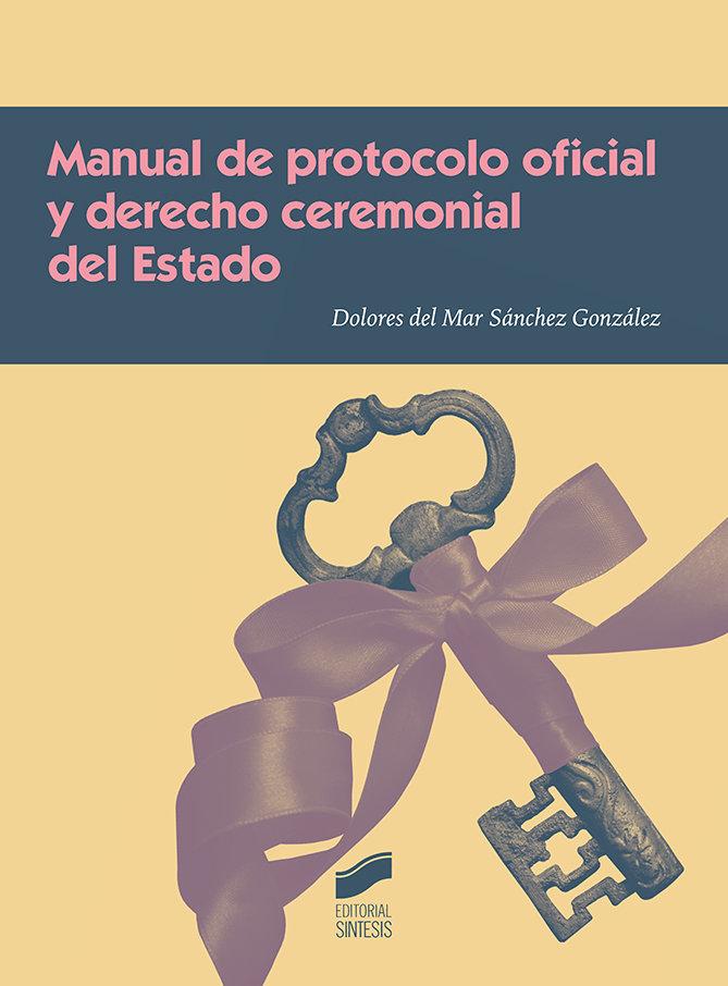 Manual de protocolo oficial y derecho ceremonial del estado
