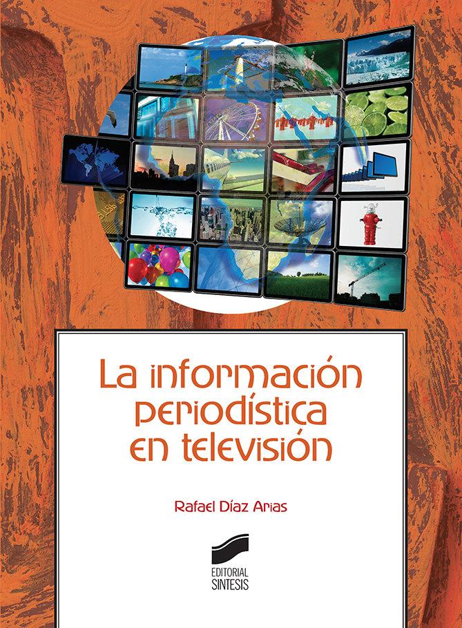 Informacion periodistica en television,la