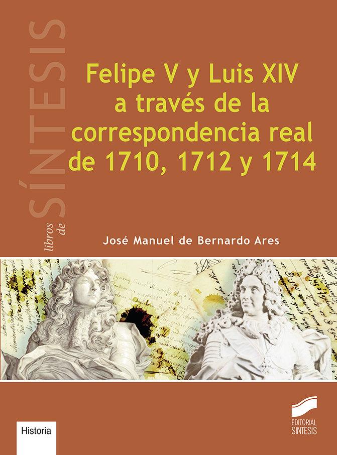 Felipe v y luis xiv a traves de la correspondencia real de 1