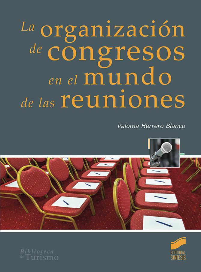 Organizacion de congresos en el mundo de las reuniones,la
