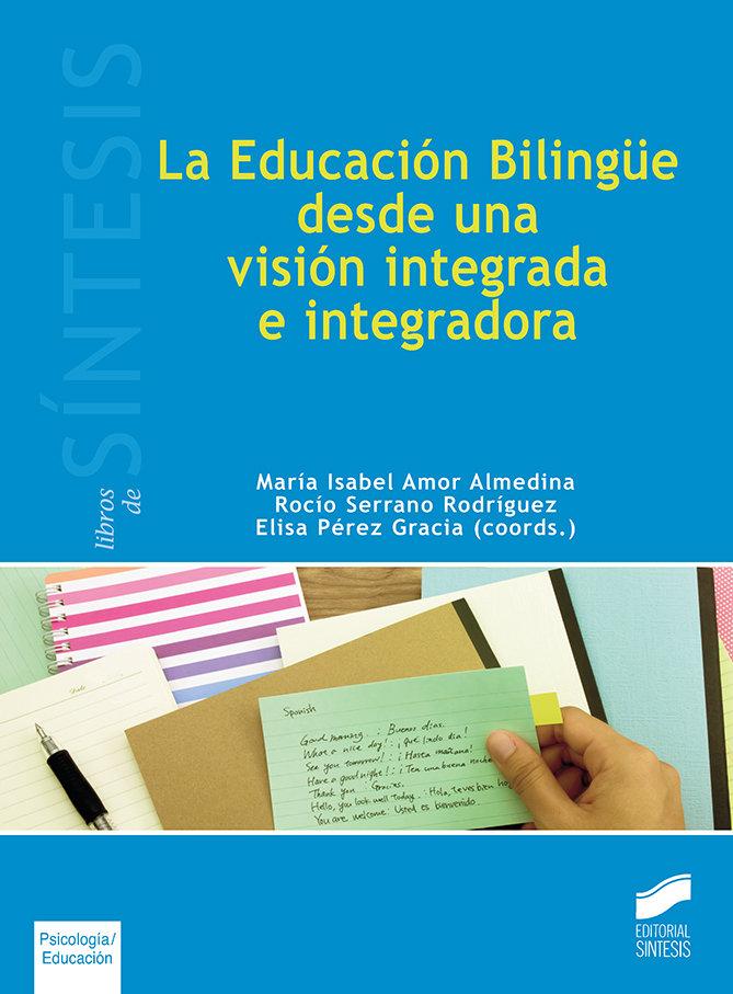 EDUCACION BILINGÜE DESDE UNA VISION INTEGRADA E INTEGRADORA,