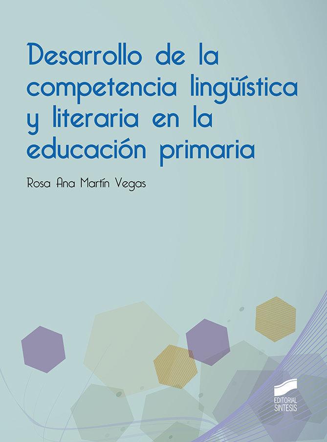 DESARROLLO DE LA COMPETENCIA LINGÜISTICA Y LITERARIA EN LA E